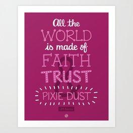 Faith, Trust, and Pixie Dust - Peter Pan Art Print