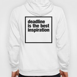 deadline is the best inspiration Hoody