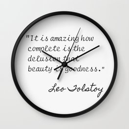 It is amazing how complete is..Leo Tolstoy Wall Clock