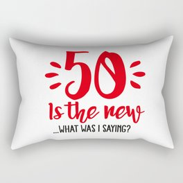 50 is the new ...What was I saying? Rectangular Pillow