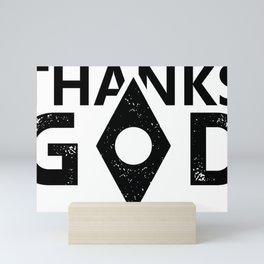 Thanks God Mini Art Print