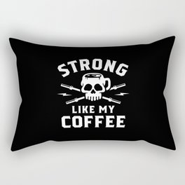 Strong Like My Coffee Rectangular Pillow