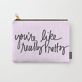 You're like really pretty - black Carry-All Pouch