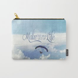 Make the most out of life Carry-All Pouch