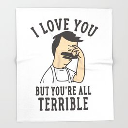 Bob's Burgers I Love You But You're All Terrible Throw Blanket
