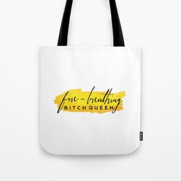 Fire-Breathing Bitch Queen Tote Bag