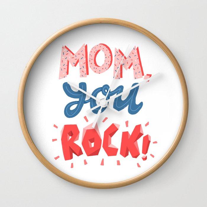 Mom, you rock! Wall Clock