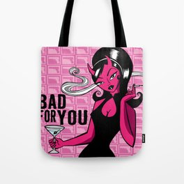 Bad for you Tote Bag