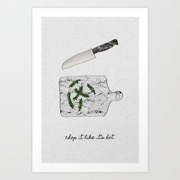 Chop It Like Its Hot, Kitchen Wall Decor Art Print