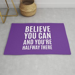 BELIEVE YOU CAN AND YOU'RE HALFWAY THERE (Purple) Rug
