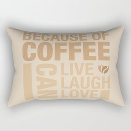 Because of Coffee 1 Rectangular Pillow