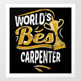 World's Best Carpenter Art Print