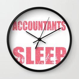 Accountant Sleeping Not Accounting Gift Wall Clock