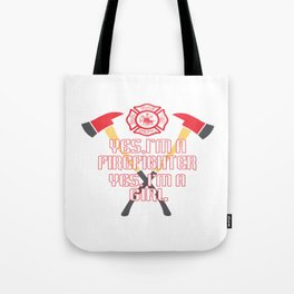 I'm a firefighter and a girl Tote Bag