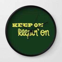Keep On Keepin On Wall Clock
