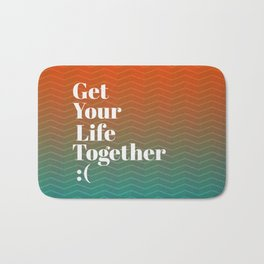Get Your Life Together Bath Mat