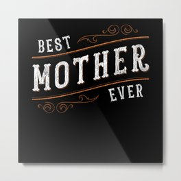 Vintage Best Mother Ever Family Matching Kid Mom Metal Print