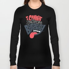 I can't Sanction Your Buffoonery Long Sleeve T-shirt
