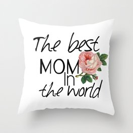 Happy mother's  day .The best mom in the world. Throw Pillow