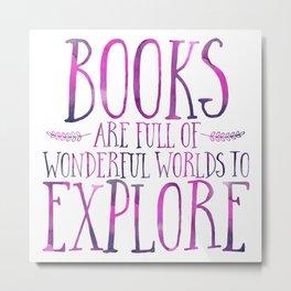 Books Are Full of Wonderful Worlds to Explore - Purple Metal Print