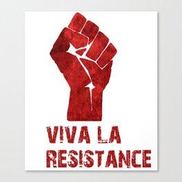 Viva La Resistance Canvas Print
