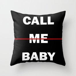 Call Me Baby Throw Pillow