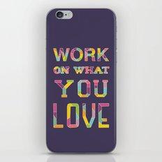 Work On What You Love iPhone & iPod Skin