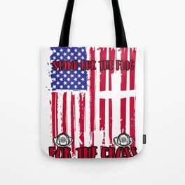 Firefighter Stand for the Flag Kneel Cross product Tote Bag