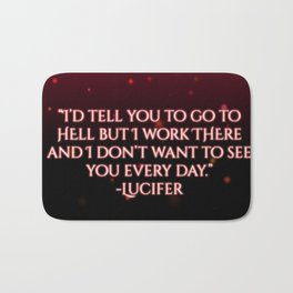 I'd tell you to go to hell but... Bath Mat