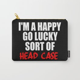 funny sayings and quotes headcase Carry-All Pouch