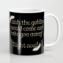 Goblins Take You Away (Black) Coffee Mug