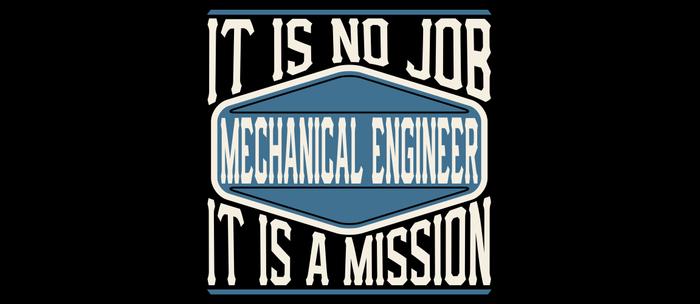 Mechanical Engineer  - It Is No Job, It Is A Mission Coffee Mug