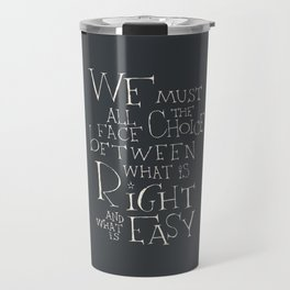 We must all face the choice Travel Mug
