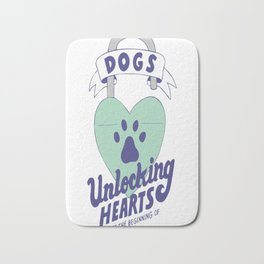 Dogs Unlocking Hearts Since The Beginning Of Time copy Bath Mat