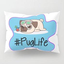 #PugLife Pillow Sham
