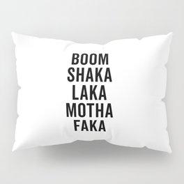 Boom Shaka Laka Funny Quote Pillow Sham