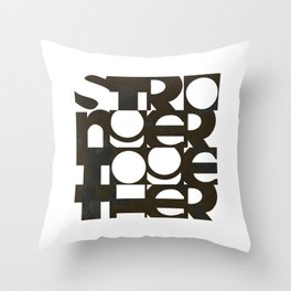 Stronger Together #positivity  Throw Pillow