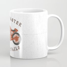Ever Faster Never Fails : Motorcycle Coffee Mug