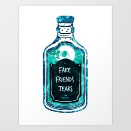 No more fake Friends just fake friends tears Art Print