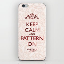Keep Calm and Pattern On iPhone Skin