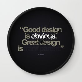 Good Design is Obvious. Great Design is Transparent. Wall Clock
