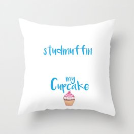 I'm  Just a Stud muffin StudMuffin Looking for a Cupcake Throw Pillow