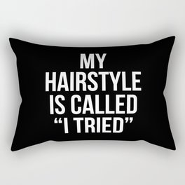 "My Hairstyle is Called ""I Tried"" (Black & White) Rectangular Pillow"