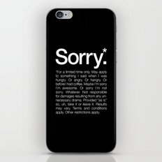 Sorry.* For a limited time only. iPhone & iPod Skin