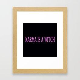 Karma Is A Witch Framed Art Print