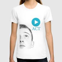 Life — Act T-shirt