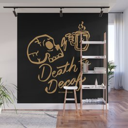 Death to Decaf Wall Mural