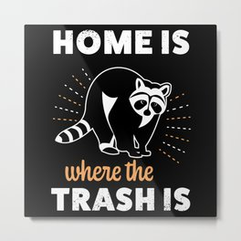 Funny Raccoon Trash panda Racoon Gift Metal Print