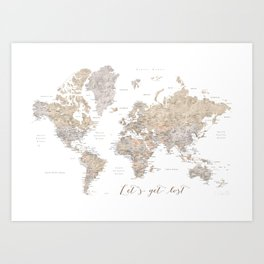Let's get lost world map with cities in neutral watercolor Art Print