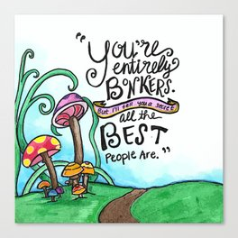 You're Bonkers Canvas Print